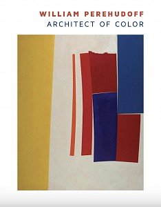 News: William Perehudoff: Architect of Color | Exhibition Catalogue Now Available, April 18, 2019 - Berry Campbell